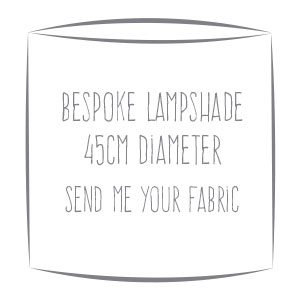 Bespoke custom made lampshade in your fabric 45cm diameter